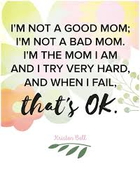 Good Mom Quotes Simple Best Mom Ever Quotes 48 Best Bad Mom Quotes On Pinterest Bad Mom Bad
