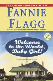 Welcome to the World, Baby Girl! by Fannie Flagg