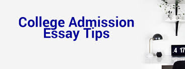 College Essays Tips College Admissions Essay Tips That Really Work