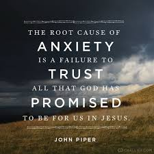 John Piper Quotes Fascinating The Root Cause Of Anxiety Is A Failure To Trust All That God Has