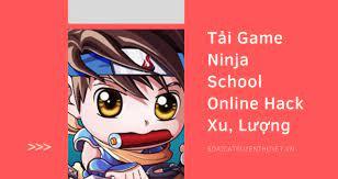 Tải Game Ninja School Online Hack Xu, Lượng | Không Xem Thì Phí - Soái Ca  Truyền Thuyết