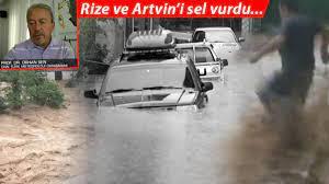 Son dakika... Doğu Karadeniz'de kuvvetli sağanak yağış! Rize ve Artvin'i  sel vurdu: Prof. Dr. Orhan Şen'den yeni uyarısı
