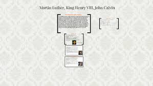 Martin Luther Vs John Calvin Venn Diagram Martin Luther King Henry Viii John Calvin By Alex Carter