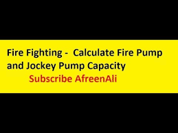 Fire Fighting How To Calculate Fire Pump And Jockey Pump Capacity In Fire Fighting System