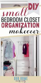 diy small bedroom closet organization for a small budget makeover your closet in just one
