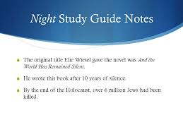 Night Elie Wiesel Study Guide Notes. - ppt video online download