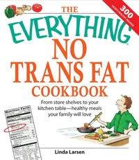 <b>Everything</b> No Trans Fats Cookbook - <b>Linda Larsen</b> - E-bok ...