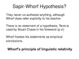 sapir whorf thesis states