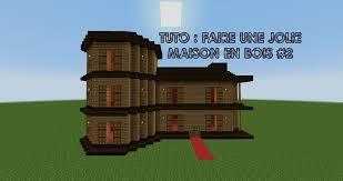 faire une belle maison dans minecraft