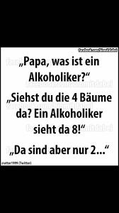 Alkohol Lustig Witzig Sprüche Bild Bilder Hahaha Papa Kind