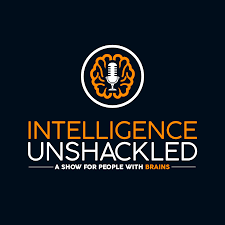 Intelligence Unshackled: a show for people with brains (a Brainjo Production)
