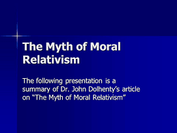 the myth of moral relativism ppt  the myth of moral relativism
