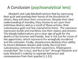 formal essay workshop the conclusion how to write a concluding  a conclusion psychoanalytical lens macbeth and lady macbeth believe that by repressing their guilt