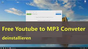 free youtube to mp3 converter deinstallieren youtube  free youtube to mp3 converter deinstallieren