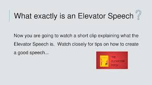 What Is A Elevator Speech The Elevator Speech In This Presentation You Will Learn All About