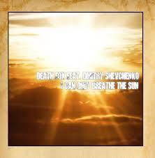 I Can Only Breathe the Sun (feat. Dmitry Shevchenko) by Death Fox:  Amazon.co.uk: Music