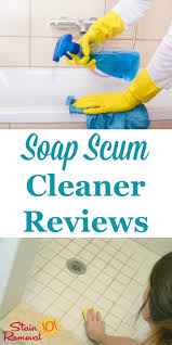 Soap Scum Cleaner Reviews: Which Products Work Best?