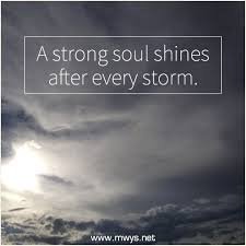 A Strong Soul Shines After Every Storm ø Eminently Quotable Delectable After The Storm Quotes