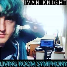 Living Room Symphony - Album by Ivan Knight | Spotify