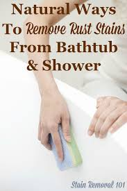 several recipes and home remes for removing rust stains from a bathtub naturally plus preventing