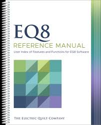 EQ8 Reference Manual | Products | The Electric Quilt Company & EQ8ReferenceManual.png Adamdwight.com
