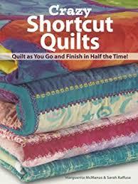 Cotton Theory Quilting: Quilt First - Then Assemble: Betty Cotton ... & Crazy Short Cut Quilts Adamdwight.com