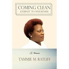 Coming Clean: Journey To Wholeness by Tammie Ratliff