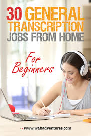 best general transcription jobs from home no experience required best general transcription jobs from home no experience needed