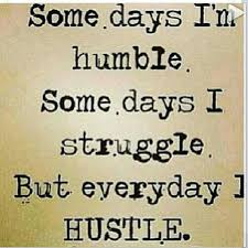Hustle Quotes Custom Hustle Hard Hustle Real Hard ABOUT HER HUSTLE QUOTES AND SAYING