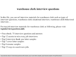 warehouse clerk interview questions in this file you can ref interview materials for warehouse clerk warehouse clerk cover letter