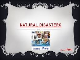 an essay on natural disasters in english language an essay on natural disasters in english language