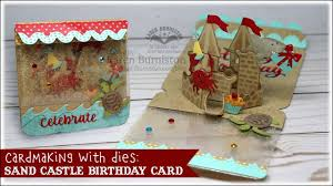 Sand Card Cardmaking With Dies Sand Castle Birthday Pop Up Card Youtube