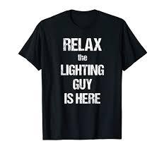 The Lighting Guy Amazon Com Mens Relax The Lighting Guy Is Here Film Theatre