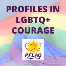 Profiles in LGBTQ+ Courage
