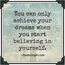 In Your Dreams Quotes Best Of First Step To Achieve Your Dreams Quotes Empire