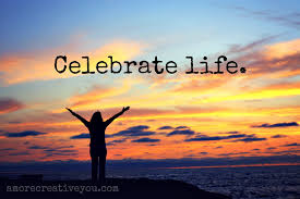 Celebrate Life Quotes Unique 484848 Tag Let's Celebrate Life View From The Back