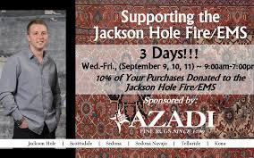 azadi fine rugs supports jackson hole fire ems