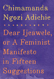 dear ijeawele or a feminist manifesto in fifteen suggestions by  33585392