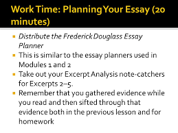 writing an analysis essay planning the essay iuml iexcl opening iuml sect entry distribute the frederick douglass essay planner iuml130iexcl this is similar to the essay planners used