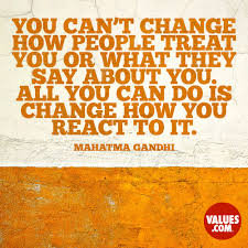 Quote For Change You Cant Change How People Treat You Or What They Say About