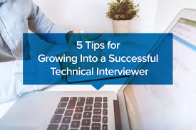 smarter interview archives technical screening talent 5 tips for growing into a successful technical interviewer