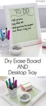 diy office desk accessories. Top 10 DIY Office Organization Tutorials - Dry Erase Board And Desktop Tray @Jess Liu Landrum I Will Need One Of These! Diy Desk Accessories E