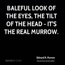 Google Quotes New Edward R Murrow Quotes QuoteHD