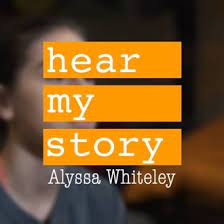 Alyssa Whiteley | Hear My Story