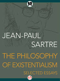 the philosophy of existentialism selected essays by jean paul sartre