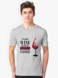 Wein Trinken Lustige Sprüche Geschenkidee T Shirt Von Hourglass7