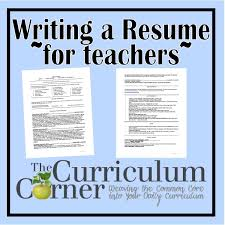 Writing Your Resume The Curriculum Corner 123