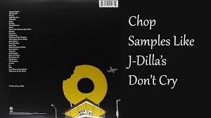 J Dilla Light My Fire Sample How To Chop Samples Like J Dillas Dont Cry Donuts Album
