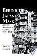 Behind <b>the Japanese Mask</b> - Sir Robert Craigie - Google Books