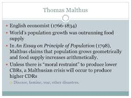malthusian theory of overpopulation thomas malthus english  thomas malthus english economist 1766 1834 world s population growth was outrunning food supply